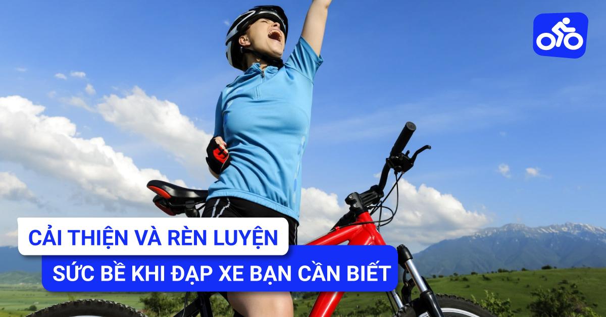 Cải thiện và rèn luyện sức bền khi đạp xe bạn cần biết.