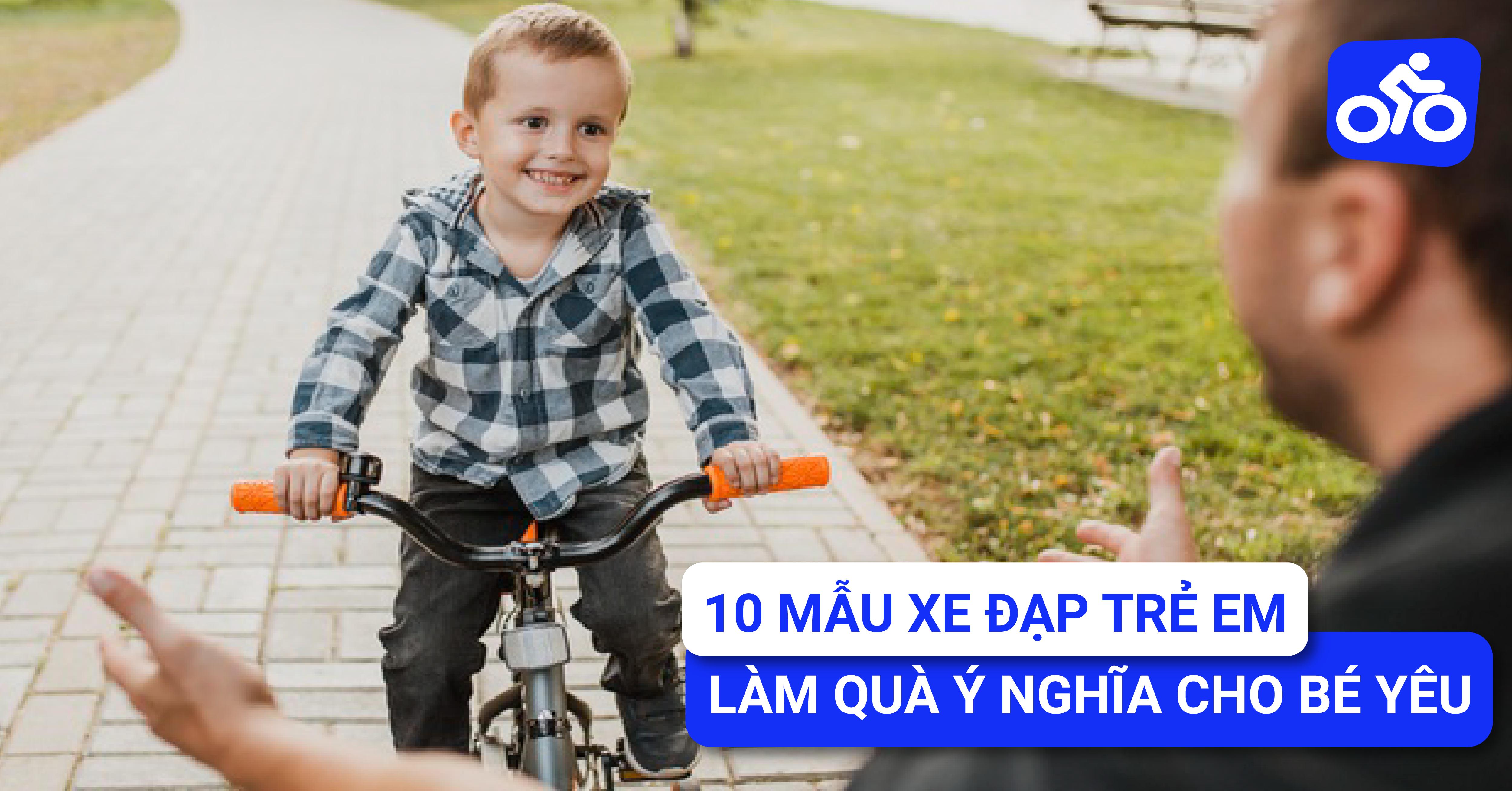Gợi ý 10 mẫu xe đạp trẻ em làm quà ý nghĩa cho bé