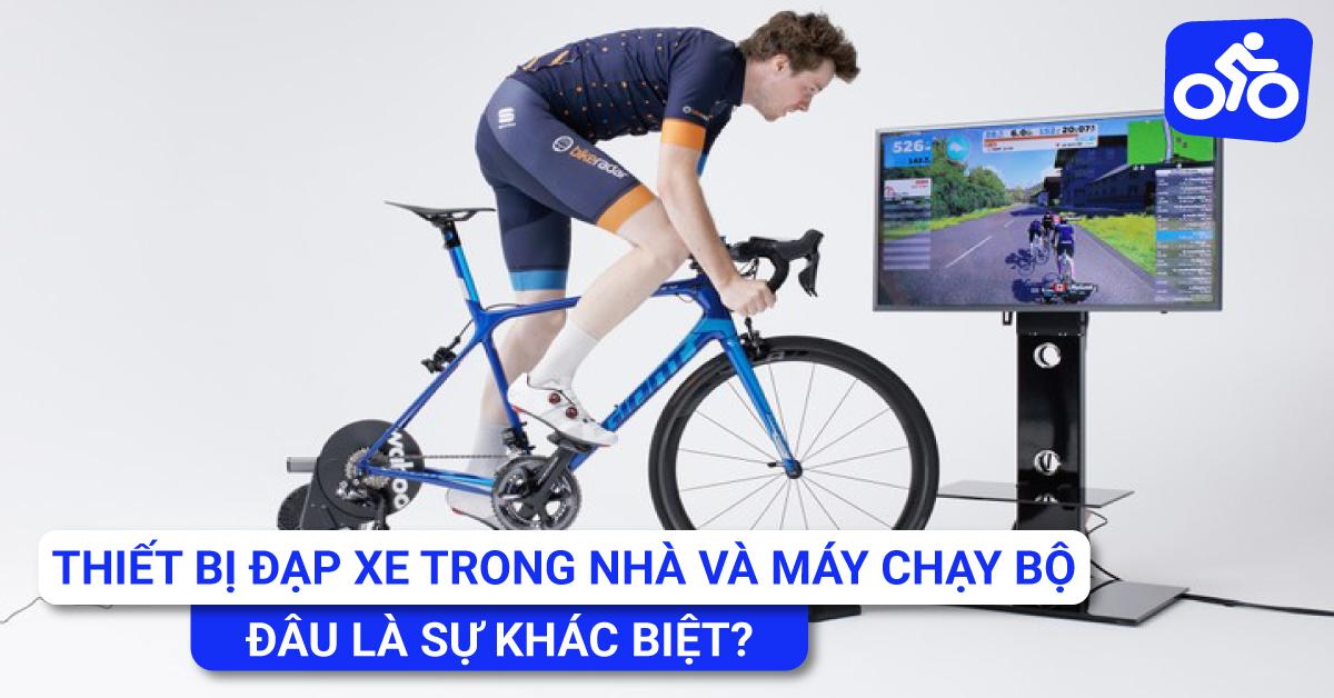Thiết bị đạp xe trong nhà và máy chạy bộ. Đâu là sự khác biệt?